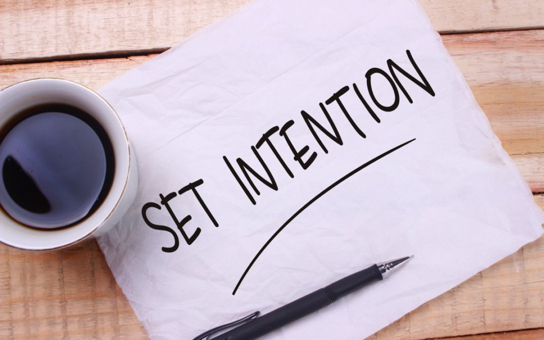Everything that Happens Begins with Intention